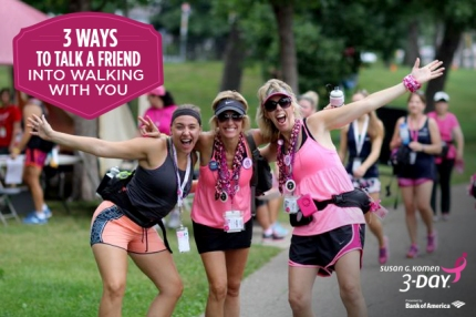 susan g komen 3-day breast cancer 60 miles walk blog ways to talk a friend into walking with you